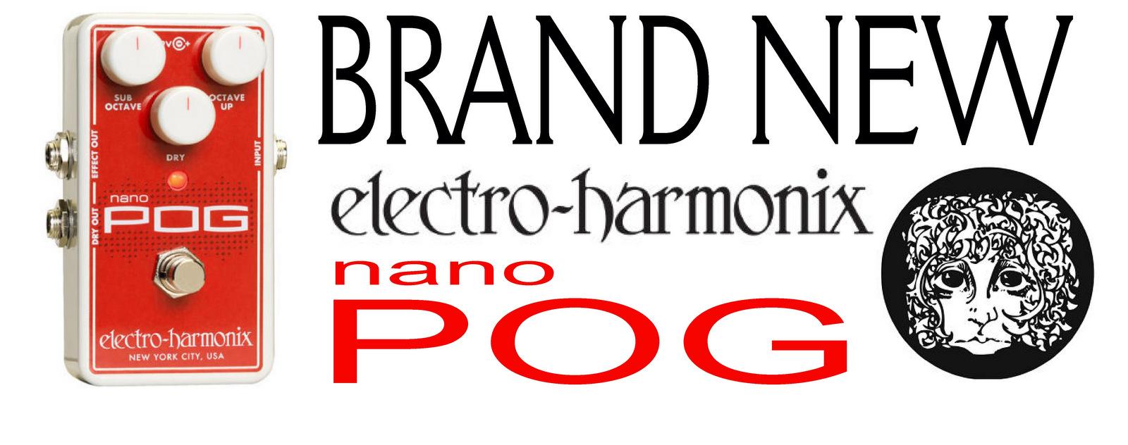 Brand NEW Electro-Harmonix Nano POG!